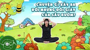 yoga kể chuyện chuyện gì xảy ra với những đôi giày của sâu bướm